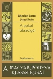 CHARLES LORRE - A pokol rabszolgái [eKönyv: epub, mobi]