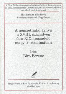 Bíró Ferenc - A nemzethalál árnya a XVIII. századvég és a XIX. századelő magyar irodalmában