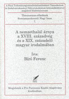 B�r� Ferenc - A nemzethal�l �rnya a XVIII. sz�zadv�g �s a XIX. sz�zadel� magyar irodalm�ban