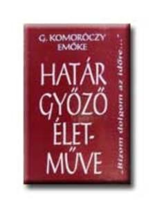 G.KOMORÓCZY EMŐKE - Határ Győző életműve