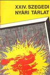Tildy Katalin (szerk.) - XXIV. Szegedi Ny�ri T�rlat [antikv�r]
