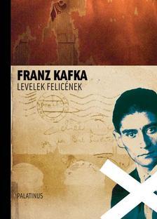 Franz Kafka - Levelek Felic�nek