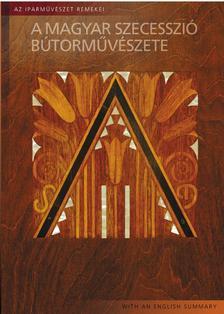 Somogyi Zsolt - A magyar szecesszió bútorművészete #