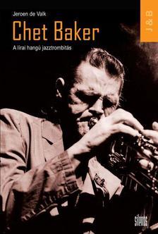 DE VALK, JEROEN - Chet Baker - A l�rai hang� jazztrombit�s