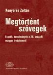 Kenyeres Zolt�n - Megt�rt�nt sz�vegek - Essz�k,  tanulm�nyok a 20. sz�zadi magyar irodalomr�l [eK�nyv: epub,  mobi]