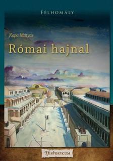 Kapa Mátyás - Római hajnal