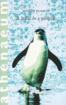 Andrej Kurkov - A Hal�l �s a Pingvin
