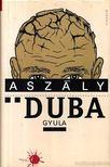 Duba Gyula - Asz�ly [antikv�r]