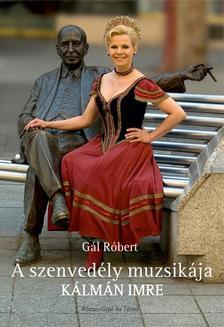 G�L R�BERT - A szenved�ly muzsik�ja - K�lm�n Imre #