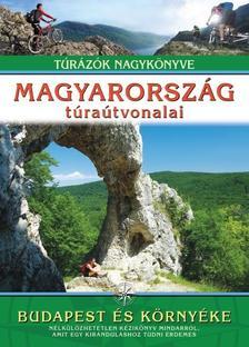 Dr. Nagy Balázs (szerkesztő) - MAGYARORSZÁG TÚRAÚTVONALAI - BUDAPEST ÉS KÖRNYÉKE /TÚRÁZÓK NAGYKÖNYVE