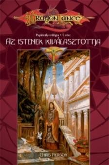 PIERSON, CHRIS - AZ ISTENEK KIV�LASZTOTTJA - PAPKIR�LY-TRIL�GIA I. - DRAGONLA