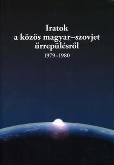 Kocsis Piroska - �lmosi Zolt�n - Iratok a k�z�s magyar-szovjet �rrep�l�sr�l, 1979-1980
