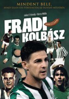 Lakat T. K�roly - F�r�sz Attila - Fradi-kolb�sz