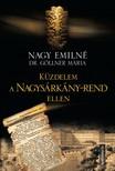 M�ria Nagy Emiln� dr. G�llner - K�zdelem a Nagys�rk�ny-rend ellen [eK�nyv: epub,  mobi]