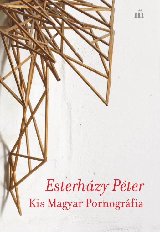 Esterházy Péter: Kis magyar pornográfia