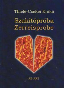 Thiele-Csekei Enikő - Szakítópróba - Zerreisprobe