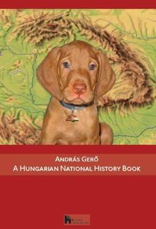 ANDR�S GER� - A Hungarian National History Book