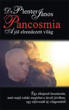 Dr.Plenetr J�nos - PANCOSMIA - A J�L ELRENDEZETT VIL�G