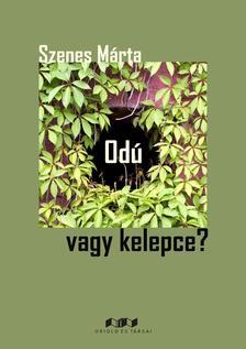 Szenes M�rta - Od� vagy kelepce?