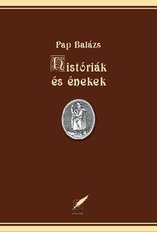 Pap Bal�zs - Hist�ri�k �s �nekek