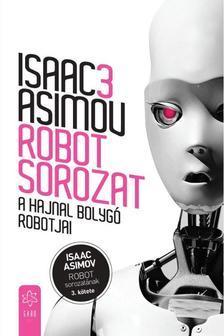 Isaac Asimov - A Hajnal bolyg� robotjai