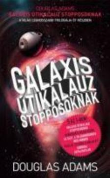 Douglas Adams - Galaxis �tikalauz stopposoknak