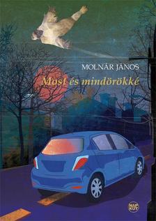Molnár János - Most és mindörökké