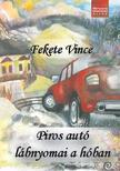 Fekete Vince - Piros autó lábnyomai a hóban - Versek felnőtteknek és gyerekeknek