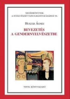 Husz�r �gnes - Bevezet�s a gendernyelv�szetbe