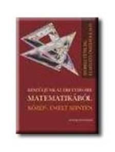 GÁBOS ADÉL-HALMOS MÁRIA - Készüljünk az érettségire matematikából közép-, emelt szinte