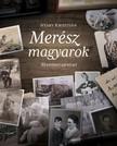 Ny�ry Kriszti�n - Mer�sz magyarok - 30 emberi t�rt�net [eK�nyv: epub,  mobi]