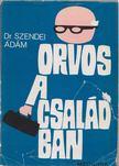DR. SZENDEI ÁDÁM - Orvos a családban [antikvár]