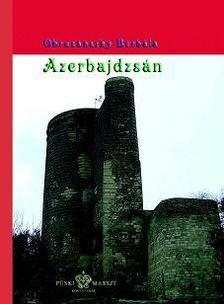 - Azerbajdzs�n - A Kaszpi-menti orsz�g