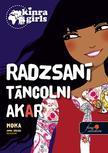 Moka - Kinra Girls 4. Radzsani táncolni akar - KEMÉNY BORÍTÓS