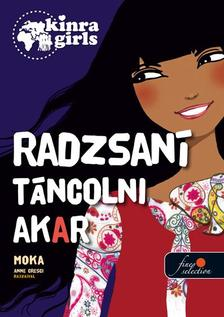 Moka - Kinra Girls 4. Radzsani t�ncolni akar - KEM�NY BOR�T�S