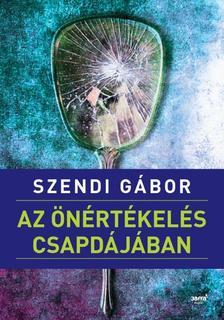 SZENDI G�BOR - Az �n�rt�kel�s csapd�j�ban