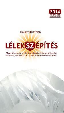 Hal�sz Krisztina - L�lek(sz)�p�t�s