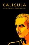 Tranquillus C. Suetonius - Caligula [eKönyv: epub,  mobi]