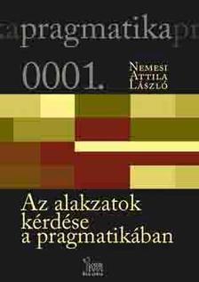 Nemesi Attila L�szl� - Az alakzatok k�rd�se a pragmatik�ban