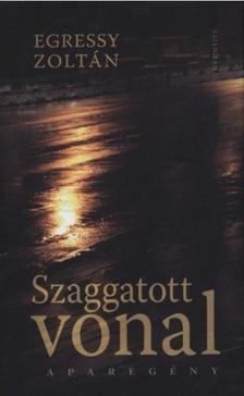 Egressy Zolt�n - Szaggatott vonal