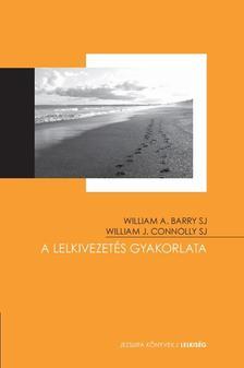 BARRY SJ, WILLIAM A.-CONNOLLY SJ, WILLIA - A lelkivezetés gyakorlata