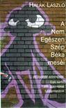 Halák László - A Nem Egészen Szép Béka meséi [antikvár]
