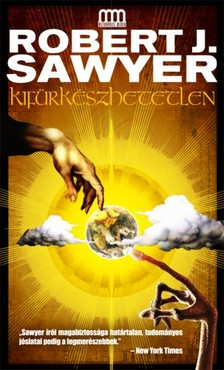 Robert J. Sawyer - Kif�rk�szhetetlen [eK�nyv: epub, mobi]