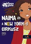 Moka - Kinra Girls 5. Naima és a New York-i cirkusz - KEMÉNY BORÍTÓS
