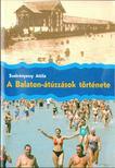 Szekr�nyessy Attila - A Balaton-�t�sz�sok t�rt�nete [antikv�r]