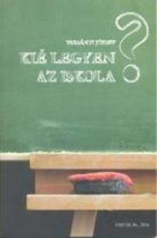 Varsányi József - Kié legyen az iskola?