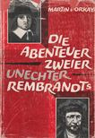 Porkay, Martin - Die Abenteuer zweier unechter Rembrandts [antikvár]
