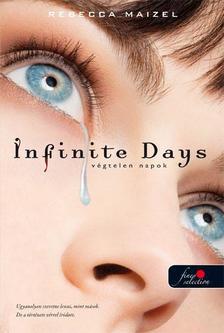Rebecca Maizel - Infinite Days - V�gtelen napok - PUHA BOR�T�S