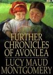 Lucy Maud Montgomery - Further Chronicles of Avonlea [eK�nyv: epub,  mobi]