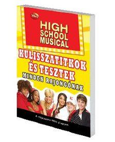 51963 - HIGH SCHOOL MUSICAL - KULISSZATITKOK �S TESZTEK MINDEN RAJONG�NAK